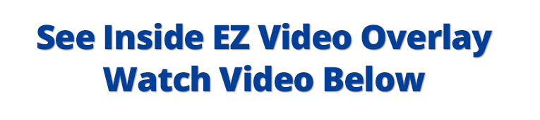 Watch EZ Video Overlay